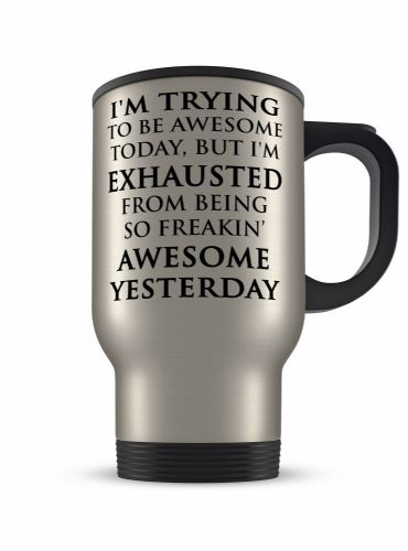 14oz I'm Trying To Be Awesome Funny Novelty Gift Aluminium Travel Mug